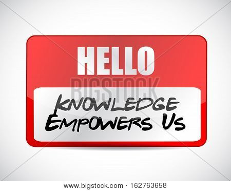 Knowledge Empowers Us Name Tag Sign Concept