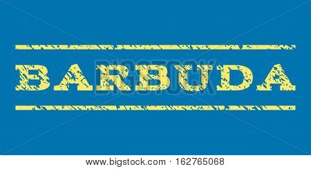 Barbuda watermark stamp. Text caption between horizontal parallel lines with grunge design style. Rubber seal stamp with dust texture. Vector yellow color ink imprint on a blue background.