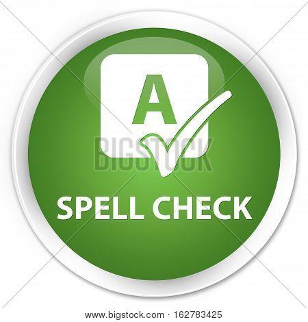 Spell Check Premium Soft Green Round Button