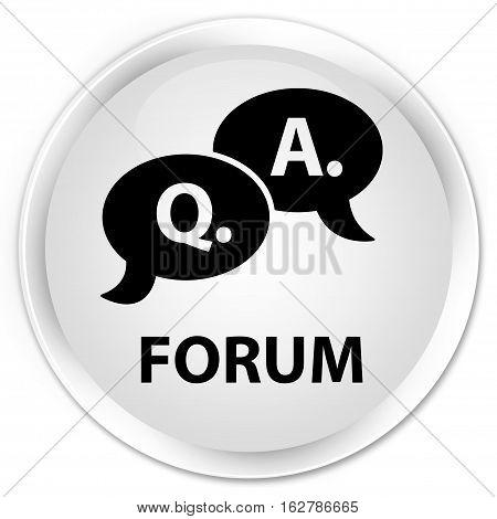 Forum (question Answer Bubble Icon) Premium White Round Button