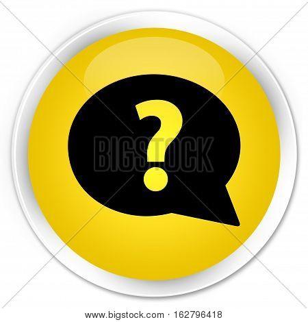Question Mark Bubble Icon Premium Yellow Round Button