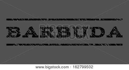 Barbuda watermark stamp. Text caption between horizontal parallel lines with grunge design style. Rubber seal stamp with dust texture. Vector black color ink imprint on a gray background.