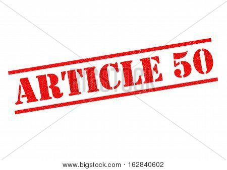 ARTICLE 50 red rubber Stamp over a white background.