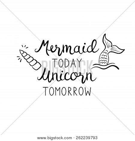 Mermaid Today Unicorn Tomorrow Quote