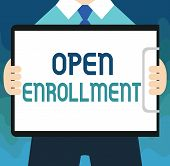 Handwriting Text Open Enrollment. Concept Meaning The Yearly Period When People Can Enroll An Insura poster