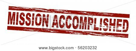 Stylized red stamp showing the term mission accomplished. All on white background.
