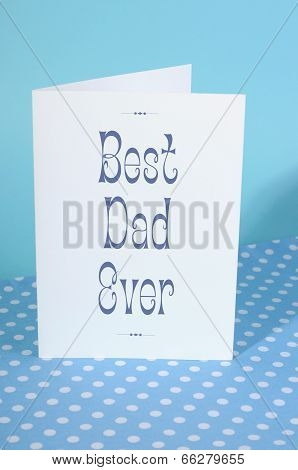 Happy Fathers Day, Best Dad Ever, Greeting Card On Blue And Polka Dot Background.