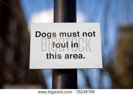 Sign Saying 'Dogs Must Not Foul'