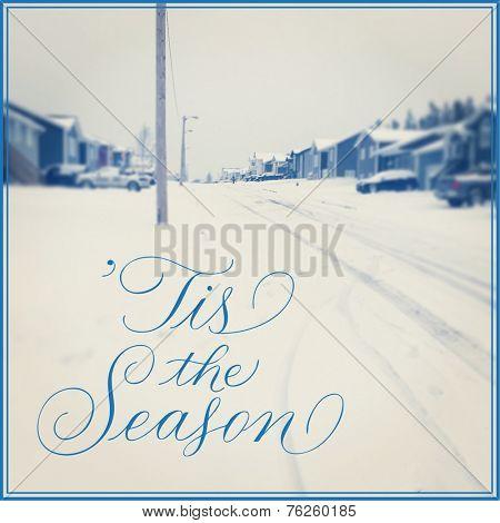 Inspirational Typographic Quote - Tis the season