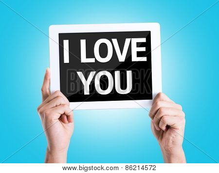 Tablet pc with text I Love You with blue background