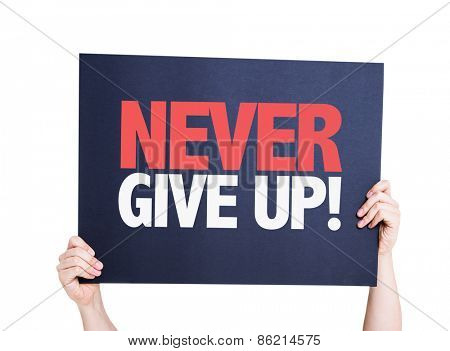 Never Give Up card isolated on white