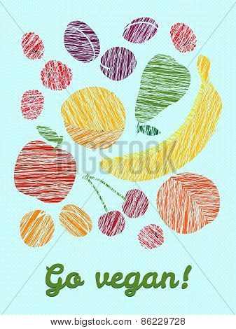 'Go vegan!' card. Colorful postcard with scratched fruits.