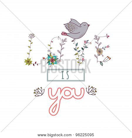 Floral elements of vintage. Phrase Love is you in vector.