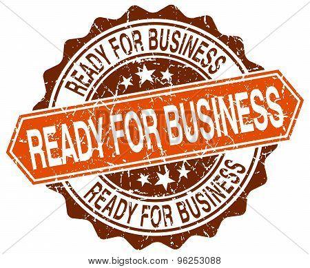 Ready For Business Orange Round Grunge Stamp On White