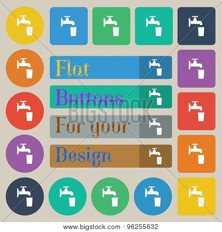 Faucet, Glass, Water Icon Sign. Set Of Twenty Colored Flat, Round, Square And Rectangular Buttons. V