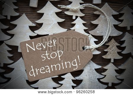 Brown Christmas Label With Never Stop Dreaming