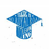 There Is No Royal Road To Learning - Motivational Education Themed Quote Inside The Square Academic  poster