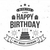 Wish You A Very Happy Birthday My Best Friend. Badge, Sticker, Card, With Gifts And Birthday Cake Wi poster