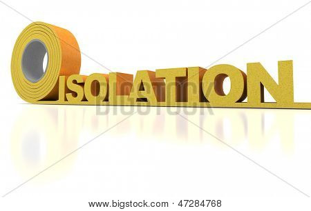 3D rendering of the word isolation, written with insulation tape