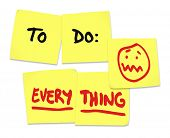 stock photo of overwhelming  - To Do list on yellow sticky notes and word Everything  being stressed and overworked - JPG