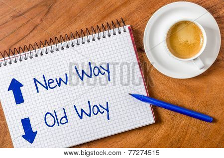 New way- old way written on a notepad