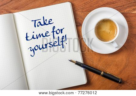 Take time for yourself written on a notebook