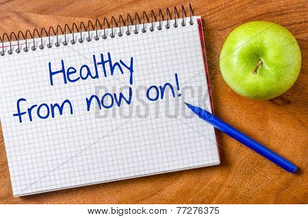 Healthy from now on written on a notepad