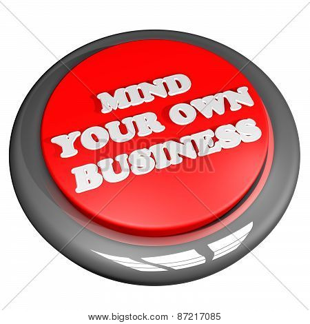 Mind Your Own Business Button