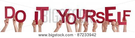 People Hands Holding Red Word Do It Yourself