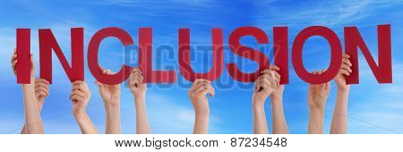 Many People Hands Holding Red Straight Word Inclusion Blue Sky