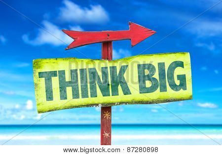 Think Big sign with beach background