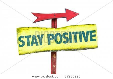 Stay Positive sign isolated on white
