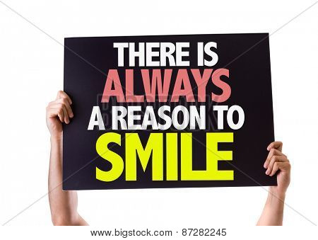 There Is Always a Reason to Smile card isolated on white