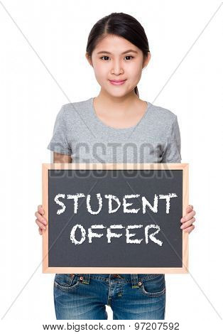 Woman hold with chalkboard and showing phrase student offer