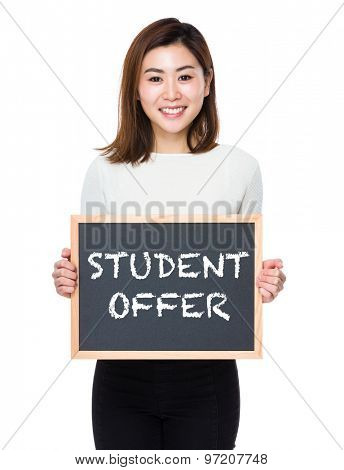 Young woman with the blackboard showing student offer