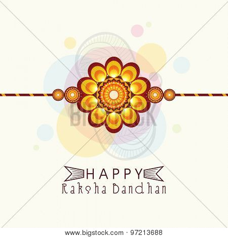 Beautiful creative rakhi design on colorful abstract background for Indian festival of brother and sister love, Happy Raksha Bandhan celebration.