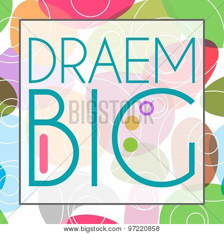 Dream Big Text Colorful Background Square