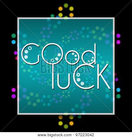 Good Luck Text Black Colorful Neon