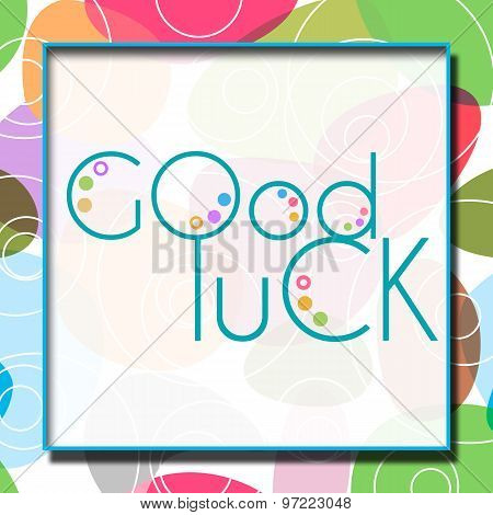 Good Luck Text Colorful Background
