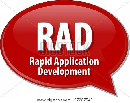 Speech bubble illustration of information technology acronym abbreviation term definition RAD Rapid Application Development