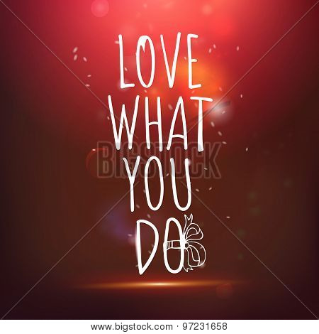 Love What You Do Drawing Lettering At Red Backdrop