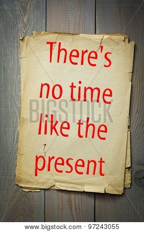 English proverb: There's no time like the present. 50 most important english proverbs series