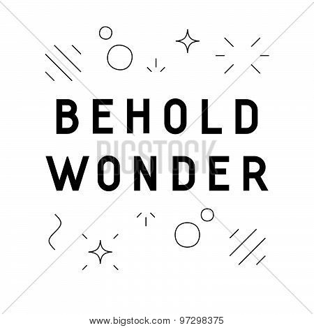 'Behold wonder' quote design