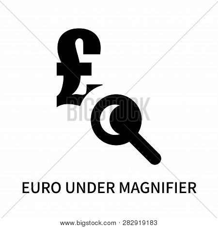 poster of Euro Under Magnifier Icon Isolated On White Background. Euro Under Magnifier Icon Simple Sign. Euro
