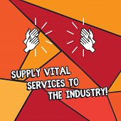 Word Writing Text Supply Vital Services To The Industry. Business Concept For Power Supplies For Com poster