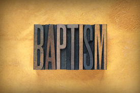 pic of baptism  - The word BAPTISM written in vintage lead letterpress type - JPG