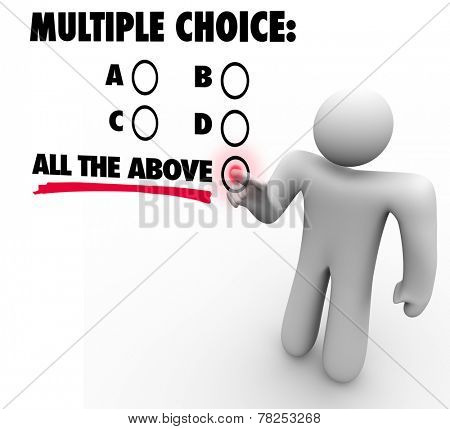 Multiple Choice words on a touch screen or wall and a man selecting the option for All the Above in uncertainty or guess because he doesn't know the answer