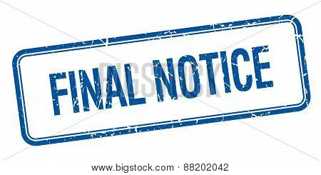 Final Notice Blue Square Grungy Vintage Isolated Stamp