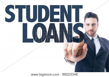 Business man pointing the text: Student Loans