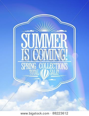 Summer is coming poster, sale spring collections. Bright text design against sunny sky with rainbow.